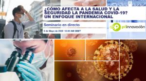 Webinar '¿Cómo afecta a la salud y la seguridad la pandemia COVID-19? Un enfoque internacional'